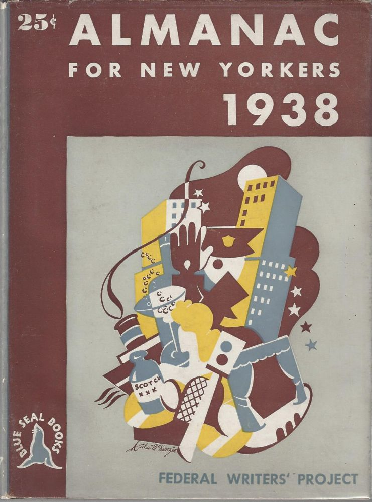 Almanac for New Yorkers 1938. Accommodated to the Five Boroughs but May Without Sensible Error Serve for the Entire Metropolitan District and Even More Distant Points. Frank Shay.