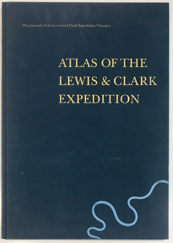 Atlas of the Lewis & Clark Expedition. Gary E. Moulton, Meriwether
