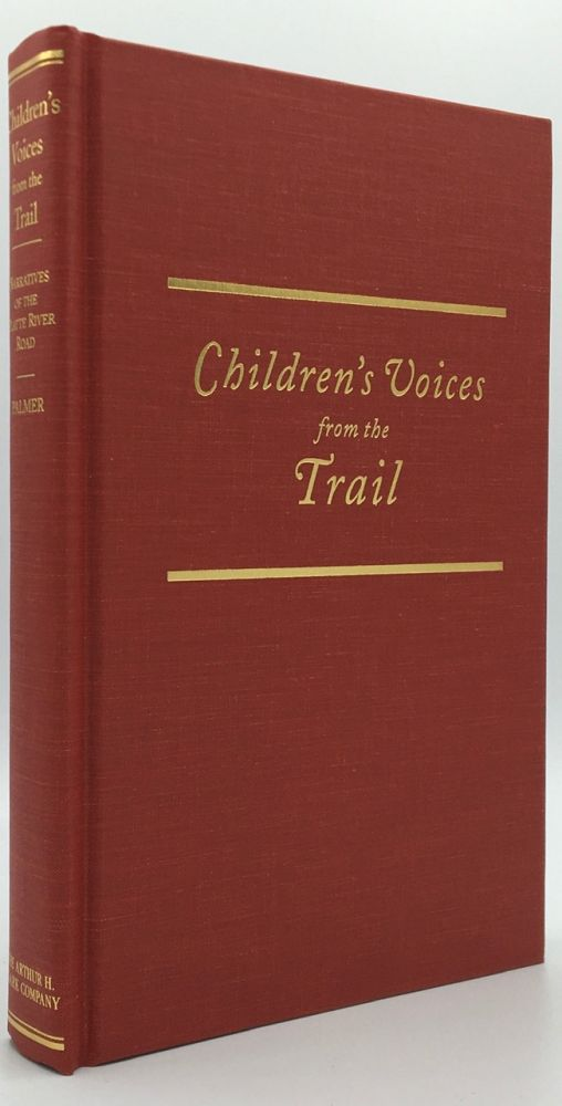 Children's Voices from the Trail: Narratives of the Platte River Road. Rosemary Gudmundson Palmer.