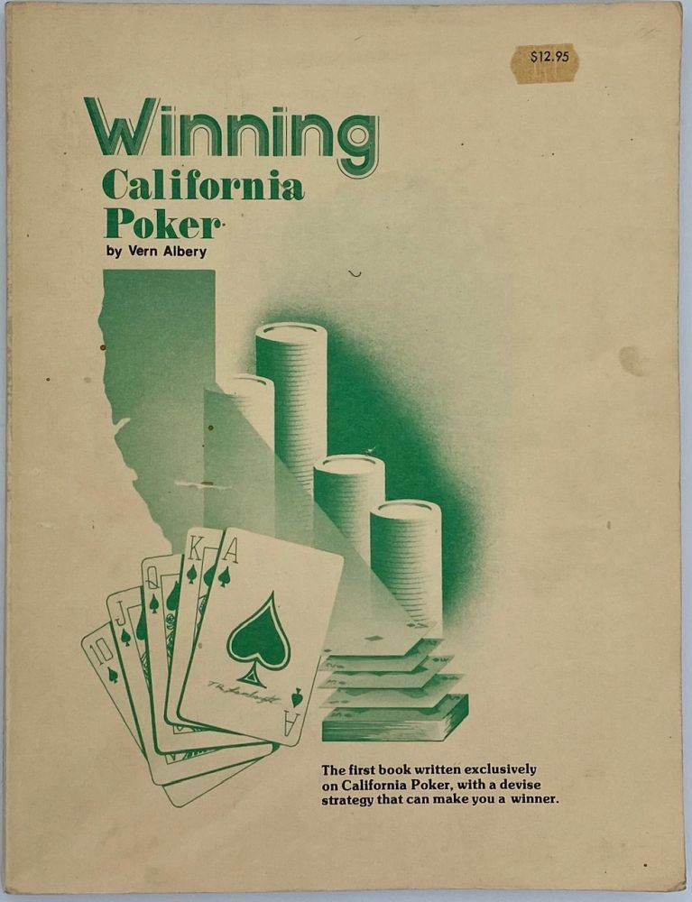 Winning California Poker: High Draw - Low Ball (Special) Pan Rules - Low Ball Tournament Strategy. Vern Albery.