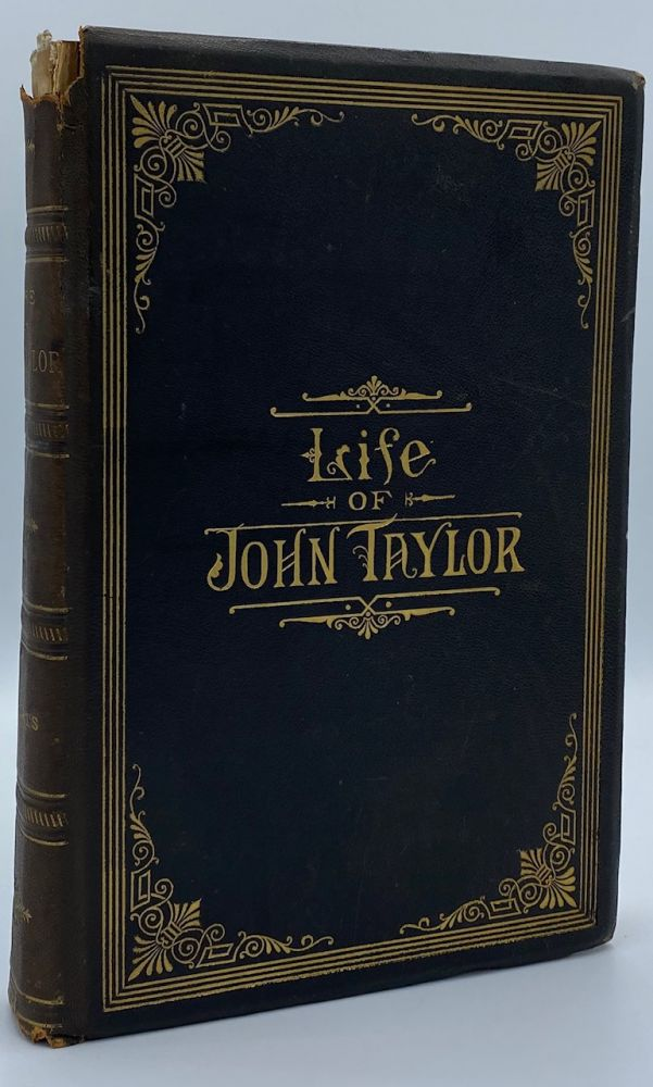 The Life of John Taylor, Third President of the Church of Jesus Christ of Latter-day Saints. Brigham Henry Roberts.