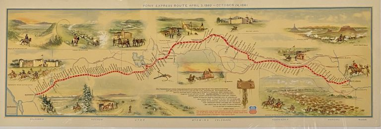 Pony Express Route: April 3, 1860 - October 24, 1861. Howard R. Driggs, William Henry Jackson.