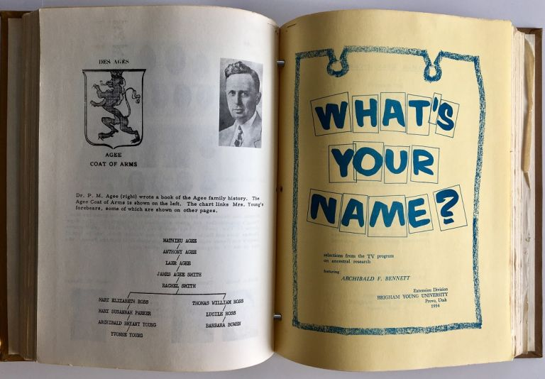 What's Your Name? Selections from the TV program on ancestral research. Archibald F. Bennett.