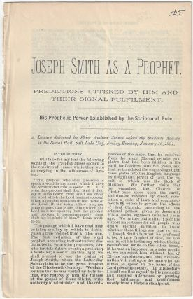 Joseph Smith as a Prophet. Predictions Uttered by Him and their Signal Fulfillment. His Prophetic...