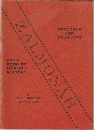 Zalmonah. Prologue and four acts. From Book of Mormon history. Ezra C. Robinson
