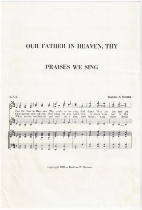 Our Father in Heaven, Thy Praises We Sing. Beatrice Farley Stevens