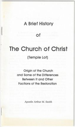 A Brief History of The Church of Christ [Temple Lot]. Origin of the Church and Some of the...