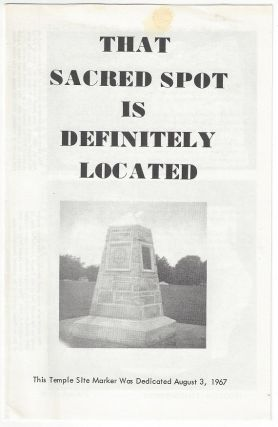That Sacred Spot is Definitely Located. This Temple Site Marker Was Dedicated August 3,1967....