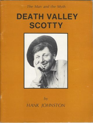 Death Valley Scotty: The Man and the Myth. Hank Johnston