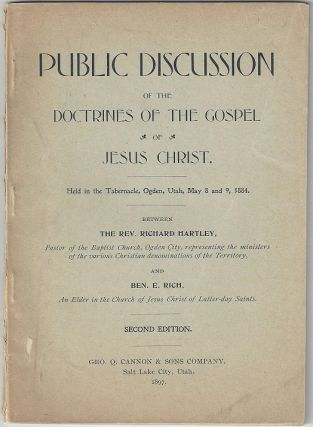 Public Discussion of the Doctrines of the Gospel of Jesus Christ. Held in the Tabernacle, Ogden,...