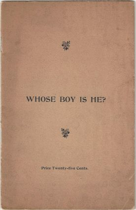 Whose Boy is He? A. H. White