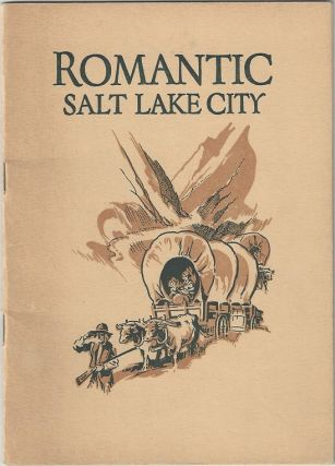 Romantic Salt Lake City: Being a True if Somewhat Strange story of the Most Remarkable and...