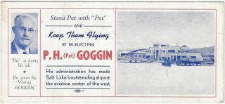 Stand Pat with 'Pat' and Keep Them Flying by Re-electing P.H. (Pat) Goggin [Election Handbill]....