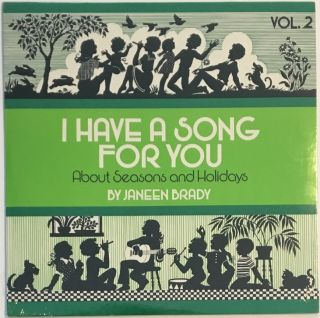 I Have a Song for You About Seasons and Holidays. Janeen Brady
