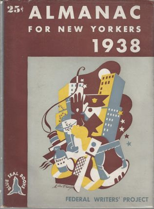 Almanac for New Yorkers 1938. Accommodated to the Five Boroughs but May Without Sensible Error...