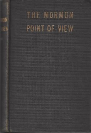 The Mormon Point of View. Nels Lars Nelson