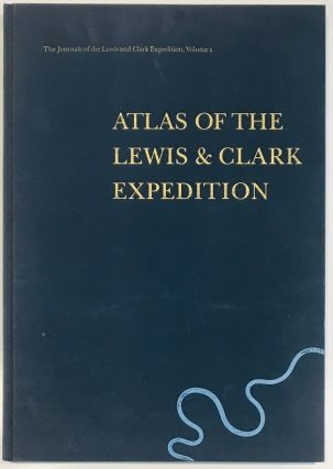 Atlas of the Lewis & Clark Expedition. Gary E. Moulton, Meriwether Lewis, William Clark