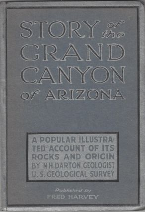 Story of the Grand Canyon of Arizona: A Popular Illustrated Account of Its Rocks and Origin. N....