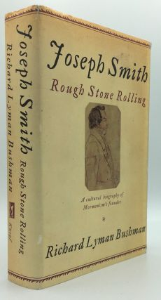 Joseph Smith: Rough Stone Rolling. Richard Lyman Bushman