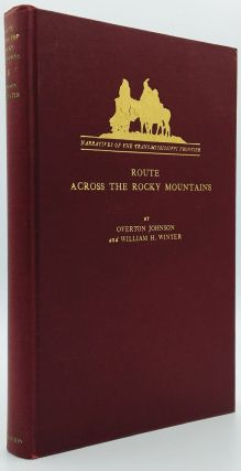 Route Across the Rocky Mountains. Overton Johnson, William H. Winter