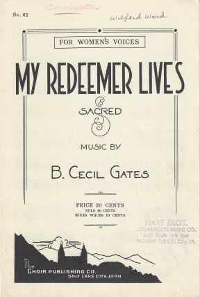 My Redeemer Lives. B. Cecil Gates