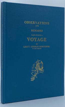 Observations and Remarks Made During a Voyage. George Mortimer