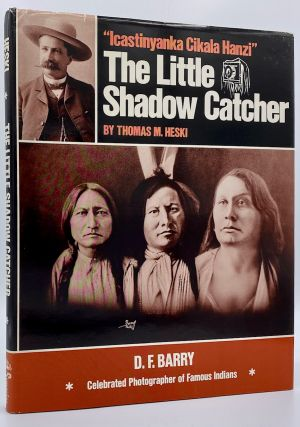 The Little Shadow Catcher: 'Icastinyanka Cikala Hanzi.' D.F. Barry: Celebrated Photographer of...