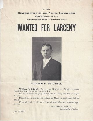Wanted for Larceny - William F. Mitchell. Wanted Poster, William H. Pierce