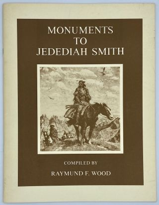 Monuments to Jedediah Smith. Raymund F. Wood
