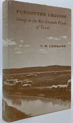 Forgotten Legions: Sheep in the Rio Grande Plain of Texas. Val W. Lehmann