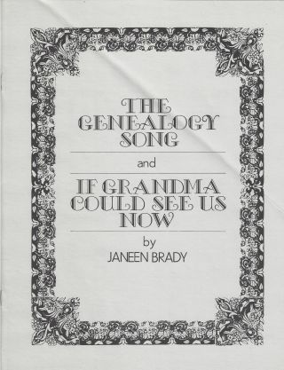 The Genealogy Song and If Grandma Could See Us Now. Janeen Jacobs Brady