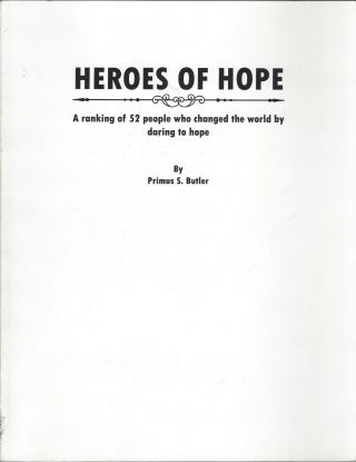 Heroes of Hope: A ranking of 52 people who changed the world by daring to hope. Primus S. Butler