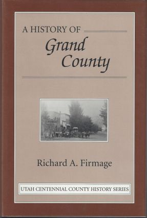 A History of Grand County. Richard A. Firmage