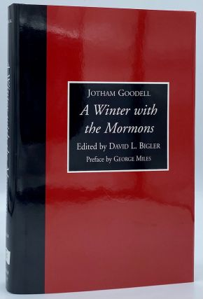 A Winter with the Mormons: The 1852 Letters of Jotham Goodell. Jotham Goodell, David L. Bigler