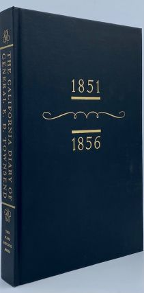 The California Diary of General E.D. Townsend. Edward Davis Townsend, Malcolm Edwards