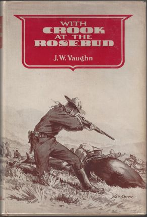 With Crook at the Rosebud. J. W. Vaughn