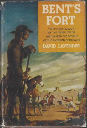 Bent's Fort. David Lavender