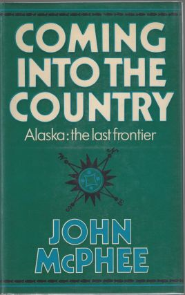 Coming into the Country. John McPhee