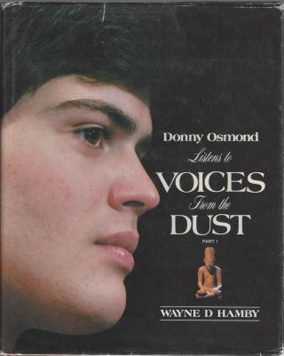 Donny Osmond Listens to Voices From the Dust, Part 1. Wayne D. Hamby, Donny Osmond