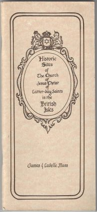 Historic Sites of the Church of Jesus Christ of Latter-day Saints in the British Isles. James...