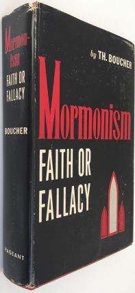 Mormonism...Faith or Fallacy. Theophiel Boucher